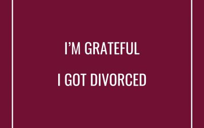 I'm Grateful I Got Divorced