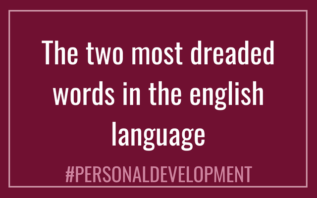 The Two Most Dreaded Words In The English Language